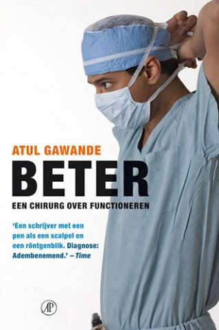 a book review on atul gawandes better Atul gawande, md, mph you did a bit more legwork on this book than for your first collection, complications in better, i'm trying to.